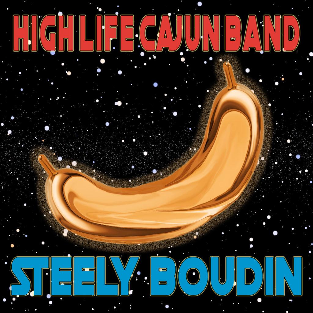 High Life Cajun Band - Steely Boudin